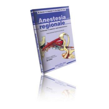 Anestesia Regionale In chirurgia, in ostetricia, nella terapia del dolore